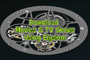 Download Movies and Tv Shows using Elysium