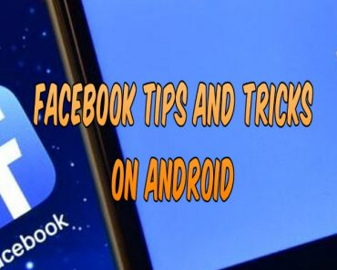 facebook tips and tricks on android, best tips for facebook on android, tricks for facebook on android