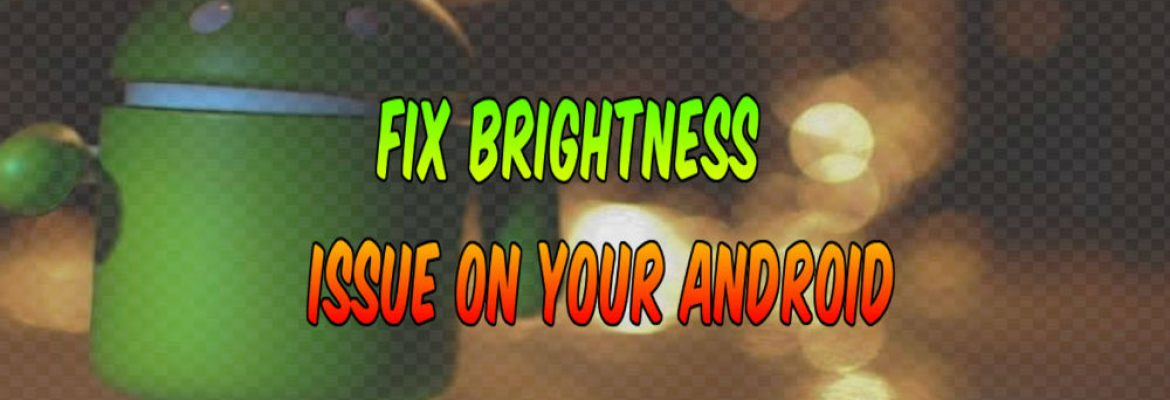 fix brightness issue on android device