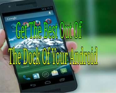 get the best out of the dock of your android, android themes, android gesture, android dock