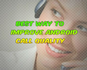 Best way to imrove android call quality, improve voice clarity, fix voice issue