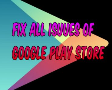 Fix all issues of google play store, how to fix google play store issue, quick fix issue with google play store